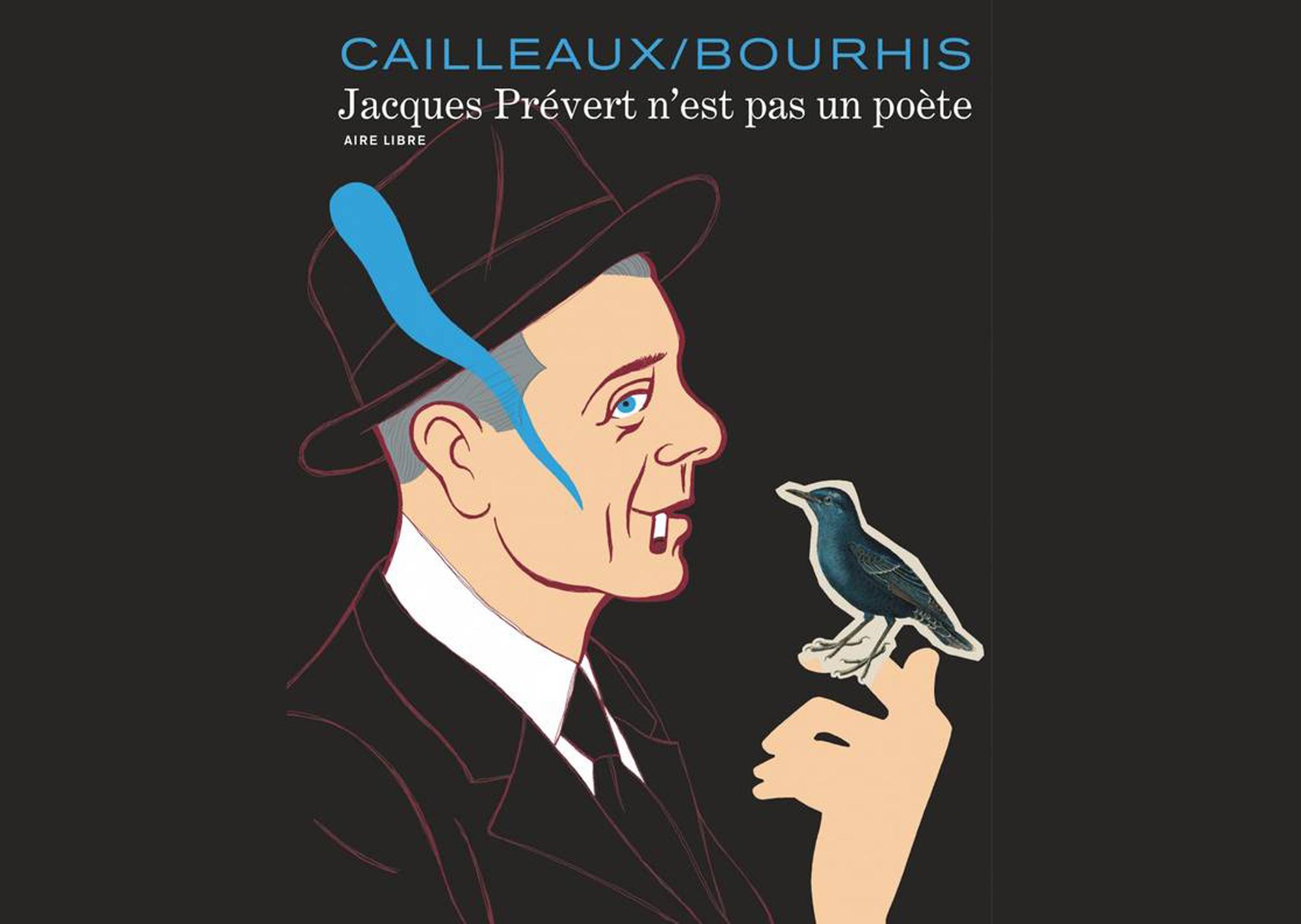 Christian-Cailleaux-Jaques-Prévert-n'est-pas-un-poète